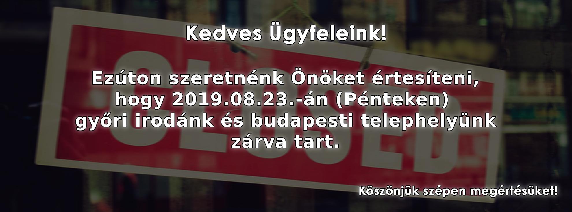 2019.08.23. Zárva tartás!