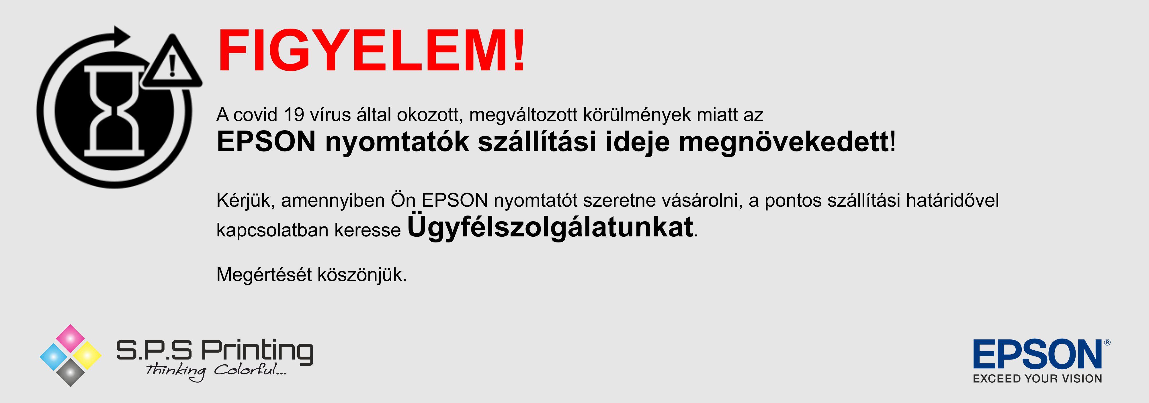 FIGYELEM! Az EPSON nyomtatók szállítási ideje megnövekedett!