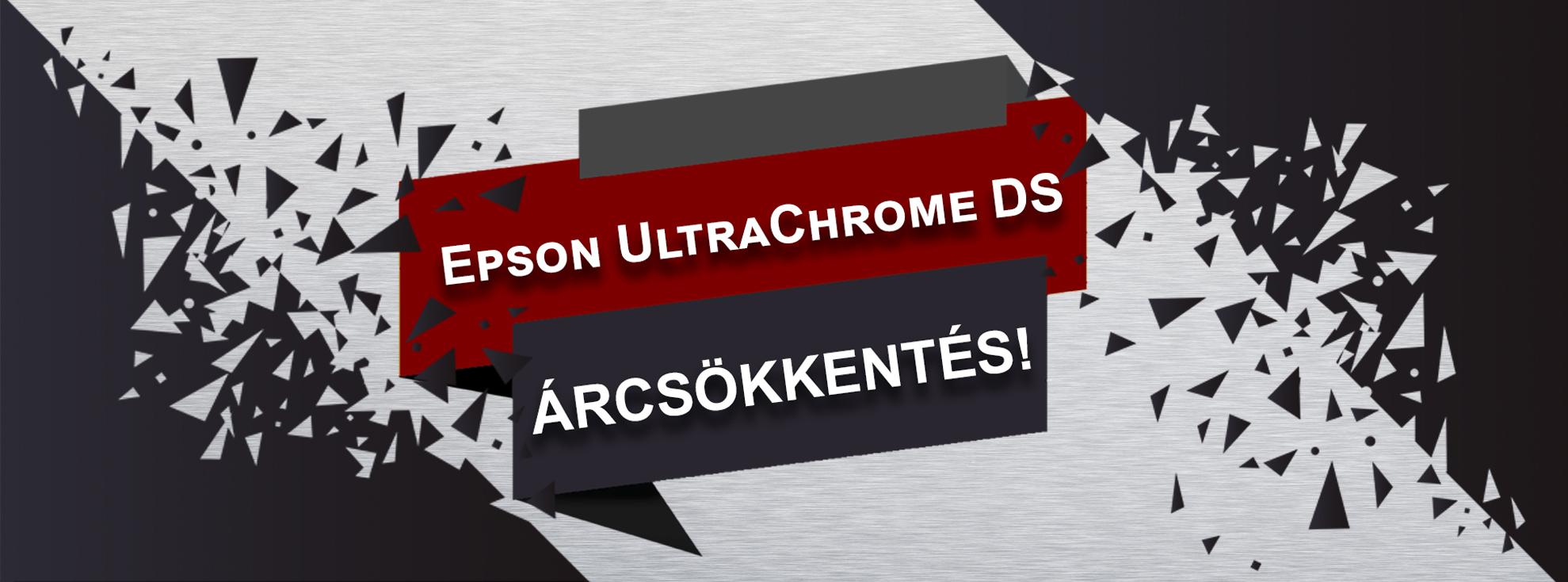 Epson UltraChrome DS árcsökkentés!